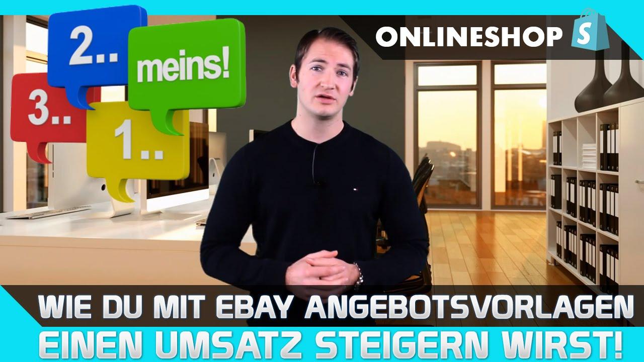 Wie Du Mit Ebay Angebotsvorlagen Deinen Umsatz Steigern Wirst Youtube