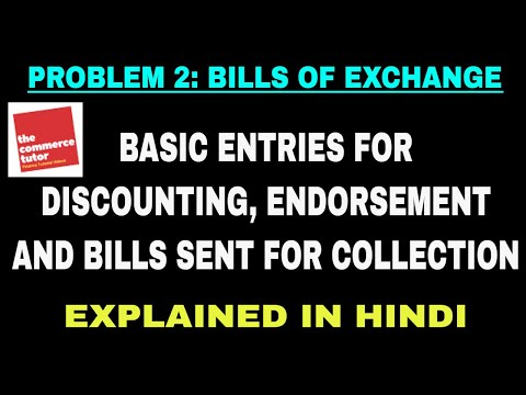 Problem 2 on Bill of Exchange: Basic Entries for Discounting, Endorsement and Sent for Collection