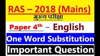 RAS MAINS PAPER IV ENGLISH - One Word Substitution