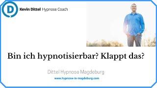 Bin ich hypnotisierbar? Funktioniert Hypnose? - Dittel Hypnose Magdeburg