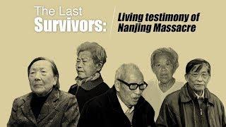 The last survivors: Living testimony of Nanjing Massacre