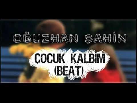 Oğuzhan Şahin - Çocuk Kalbim (Melankolik Beat)