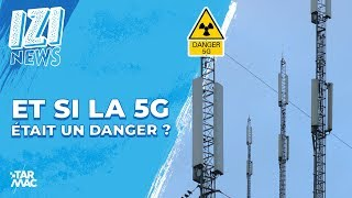 Gambar cover Et si la 5G était un danger ? • IZI NEWS