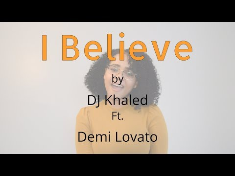 I Believe by DJ Khaled ft. Demi Lovato | Cover by Yennifer