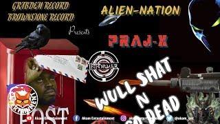 Praj-X - Wull Gun Shat (Shane E Diss) September 2019