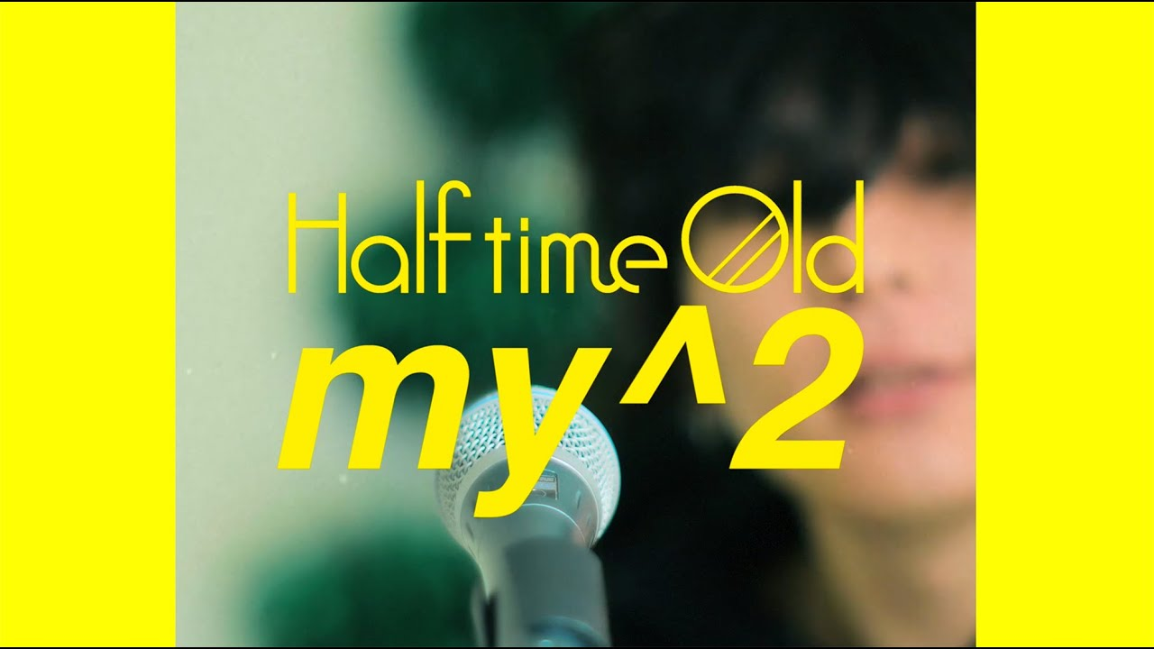 Half time Old「my^2」PV