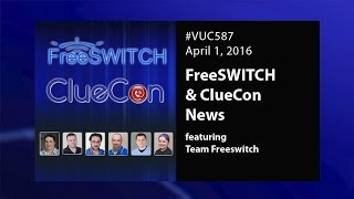 #VUC587 - FreeSWITCH and ClueCon 2016