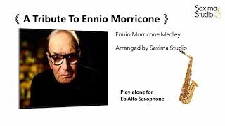 (Eb Alto)《 A Tribute To Ennio Morricone 》( 向莫利克奈大師致敬 )/ Ennio Morricone Medley – Playalong