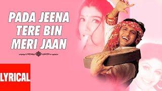 Download Pada Jeena Tere Bin Meri Jaan Lyrical  | Pardesi Babu | Govinda, Shilpa Shetty, Raveena Tandon MP3 song and Music Video