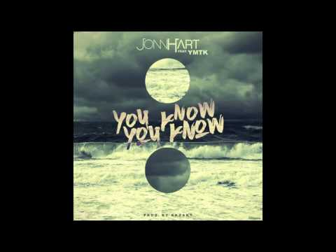 """JONN HART - """"You Know You Know"""" feat. YMTK"""