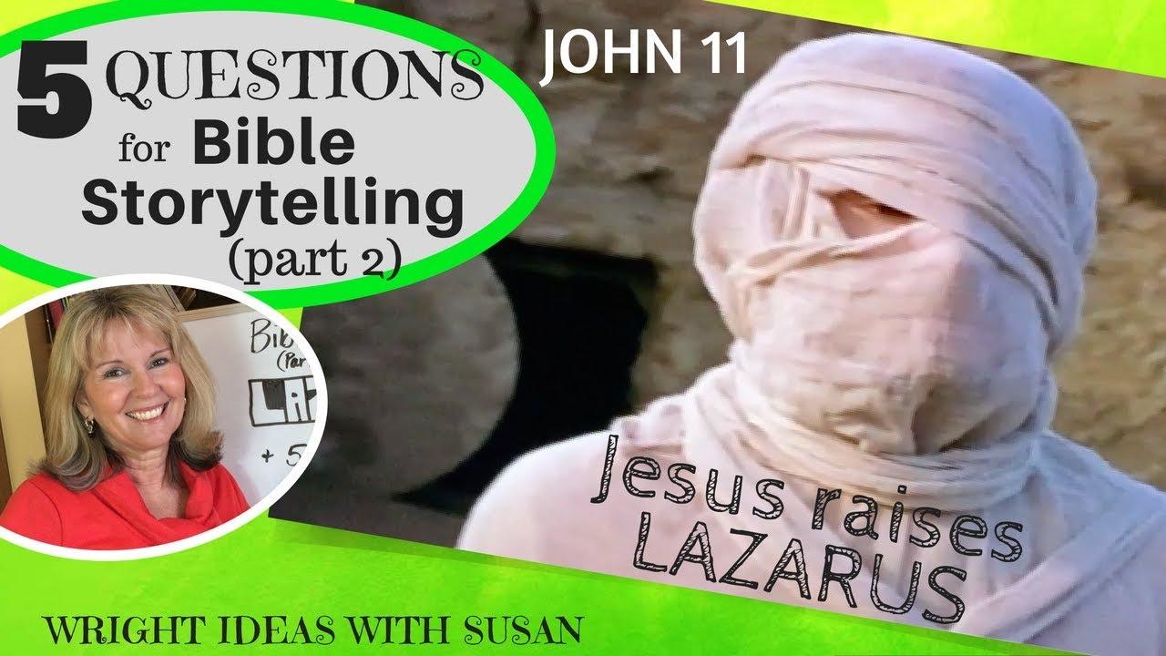 5 questions u0026 bible storytelling pt 2 jesus raises lazarus