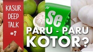 Makanan Untuk Membersihkan Paru Paru - Kasur Deep Talk #7