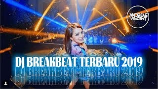 DJ BREAKBEAT TERBARU 2019 DIJAMIN BASSNYA BIKIN JOGET