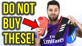 THESE ARE THE FOOTBALL BOOTS THAT YOU SHOULD NEVER BUY!