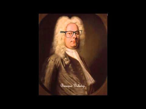 Baroque Dubstep - G.F. Händel feat. Veramin