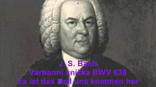 BWV638-Es ist das Heil uns kommen her
