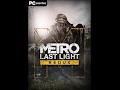 Descargar e instalar METRO Last Light Redux 100 % FUNCIONAL( requisitos medios )