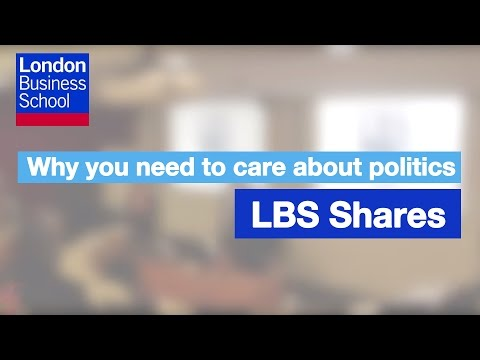 Why you need to care about politics | London Business School