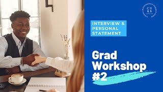 Grad Workshop #2: Interview and Personal Statement | CURB