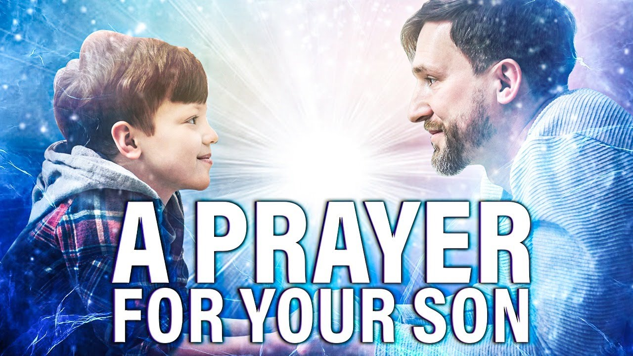 A Prayer For Your Son | A POWERFUL CHRISTIAN PRAYER FOR MOTHERS & FATHERS