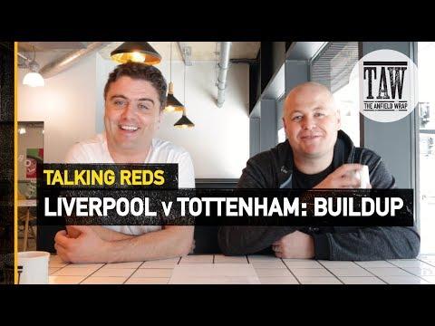 rpool v Tottenham: Buildup  Talking Reds