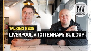 Baixar Liverpool v Tottenham: Buildup | Talking Reds