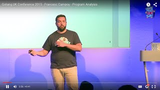 Golang UK Conference 2015 - Francesc Campoy  - Program Analysis
