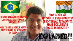 SINGLE/UNMARRIED Status CERTIFICATE & APOSTILLE! How to use INDIAN DOCUMENTS in Brazil??