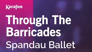 Karaoke Through The Barricades - Spandau Ballet *