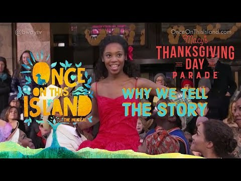 """""""Why We Tell the Story"""" (Once On This Island 2017 Revival)  Macy's Thanksgiving Day Parade"""