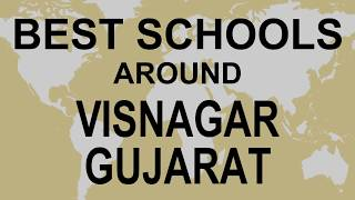 Best Schools around Visnagar, Gujarat   CBSE, Govt, Private, International | Total Padhai