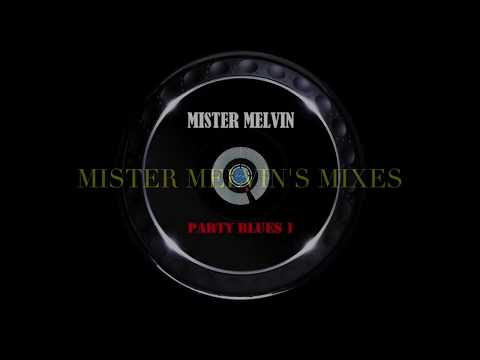 (Southern Soul) Party Blues/R&B 1 by Mister Melvin