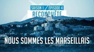 «Nous sommes les Marseillais» | Ep. 4