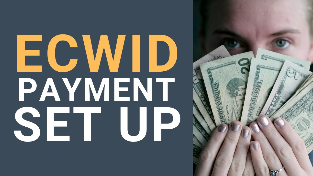 Ultimate Guide to Ecwid Payment Gateways | 55 Ecwid Payment