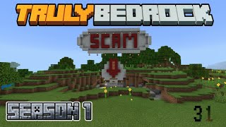 Truly Bedrock Episode 31: We got scammed!!