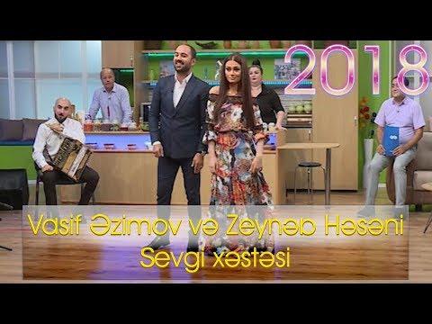 Vasif Əzimov və Zeynəb Həsəni - Sevgi xəstəsi   2018