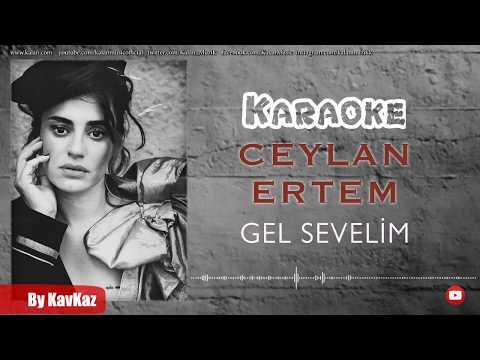 Ceylan Ertem /  Gel Sevelim / Karaoke
