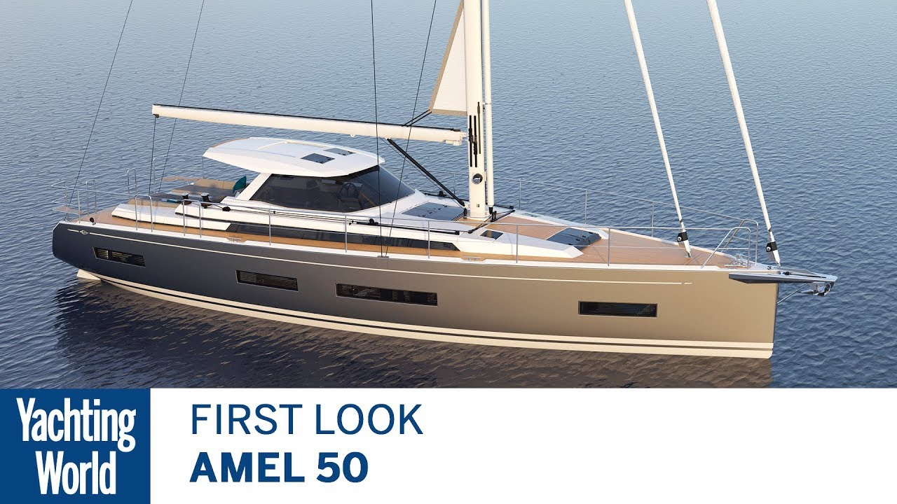 Amel 50 | First Look | Yachting World