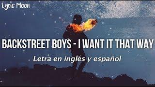 Backstreet Boys - I Want it That Way  (Lyrics) (Letra en inglés y español)