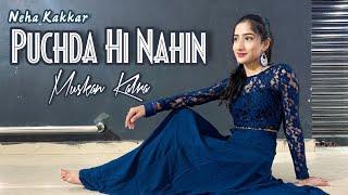 Puchda Hi Nahin - Neha Kakkar | Rohit Khandelwal | Dance Video | Muskan Kalra