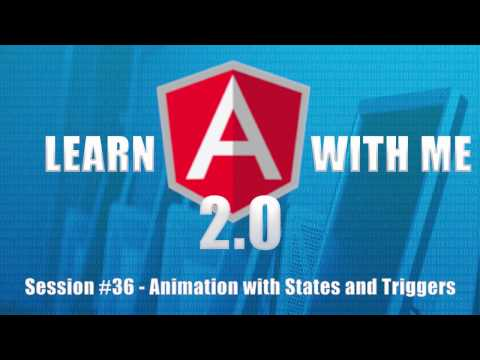 Learn Angular 4 with Me (Part 36)  - Animation with States and Triggers
