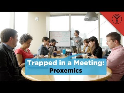 Proxemics | Trapped in a Meeting #18