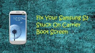 Samsung Galaxy S3/S4/S5/S6 stuck on T-mobile Logo (or any carrier logo) 2015