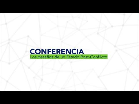 Conferencia para Colombia - Desafíos de un Estado post-conflicto