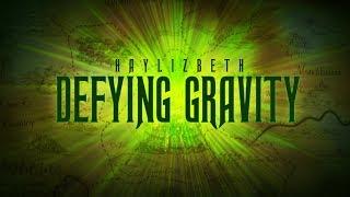 Defying Gravity (Rock Opera version) - Haylizbeth feat. The L-Train