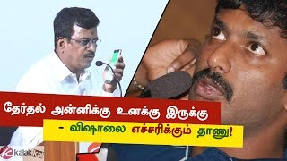 I will see you after election - Thanu slams Vishal