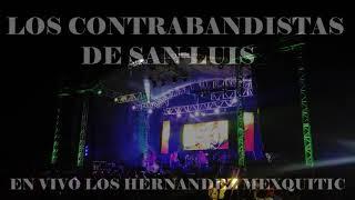 Los Contrabandistas Los Contrabandistas de San Luis en Vivo  Los Hernandez Mexquitic 18/08/2017