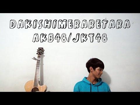 (AKB48/JKT48) Dakishimeraretara - Irfan Hadi Maulana
