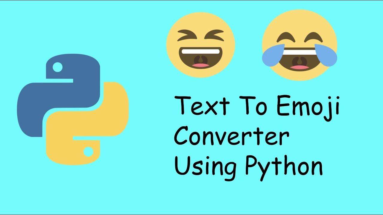 Text To Emoji Converter Using Python Coding
