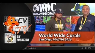 MACNA 2016: World Wide Corals